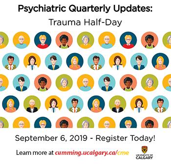 Trauma Half Day (Psychiatric Quarterly Updates, Session Three